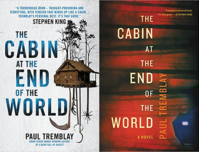 Image showing two different book cover designs for The Cabin at the End of the World